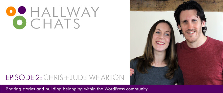 Hallway Chats - Episode 2: Chris + Jude Wharton