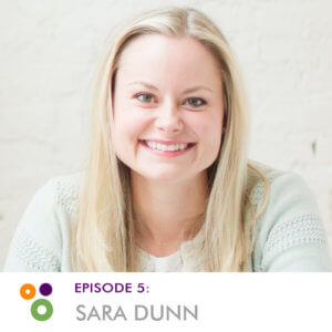 Episode 5: Sara Dunn