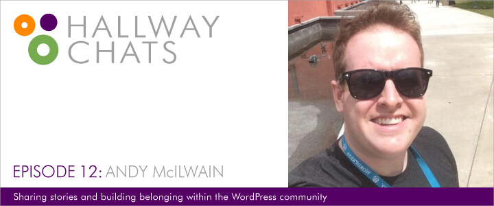 Hallway Chats: Episode 12 - Andy McIlwain