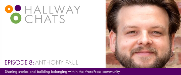 Hallway Chats: Episode 8 - Anthony Paul