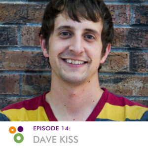 Episode 14: Dave Kiss