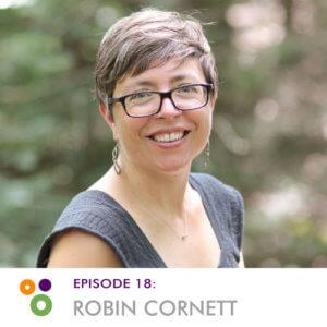 Episode 18: Robin Cornett