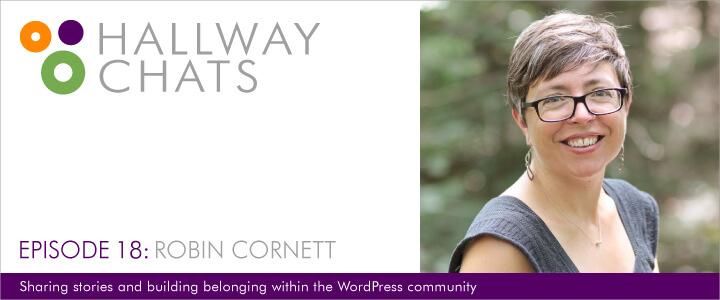 Hallway Chats: Ep. 18 - Robin Cornett