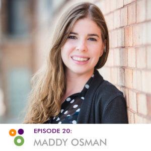 Episode 20: Maddy Osman