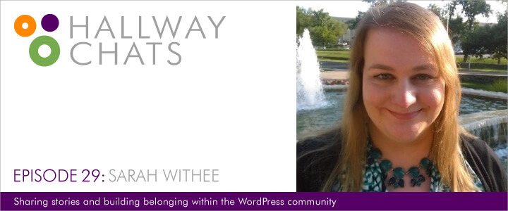 Hallway Chats: Episode 29 - Sarah Withee