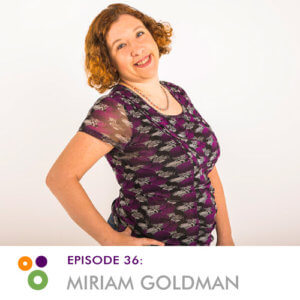 Episode 36: Miriam Goldman