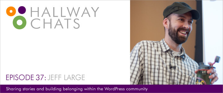 Hallway Chats: Episode 37 - Jeff Large
