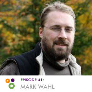 Episode 41: Mark Wahl