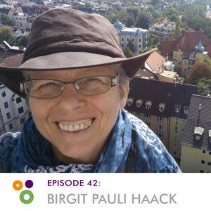Episode 42: Birgit Pauli Haack
