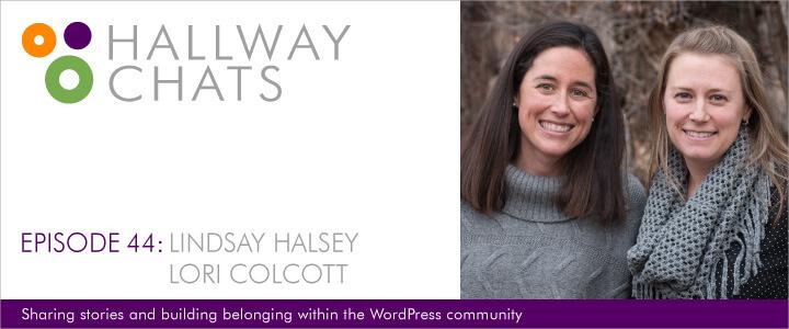 Hallway Chats: Episode 45 - Lindsay Halsey and Lori Colcott