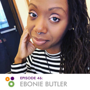 Episode 46: Ebonie Butler