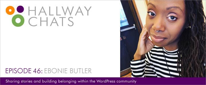 Hallway Chats: Episode 46 - Ebonie Butler