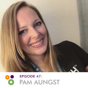 Episode 47: Pam Aungst