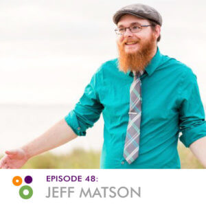 Episode 48: Jeff Matson