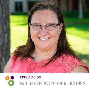 Episode 53: Michele Butcher-Jones