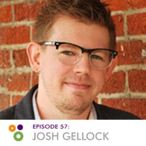Episode 57: Josh Gellock