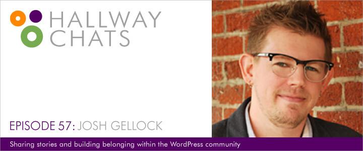 Hallway Chats: Episode 57 - Josh Gellock