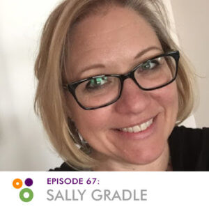 Episode 67: Sally Gradle