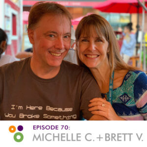 Episode 70: Michelle Coe and Brett VanSprewenburg