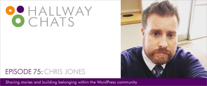 Hallway Chats: Episode 75 - Chris Jones