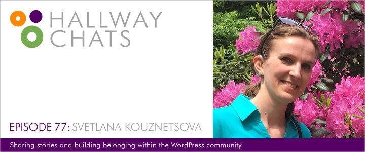 Hallway Chats: Episode 77 - Svetlana Kouznetsova