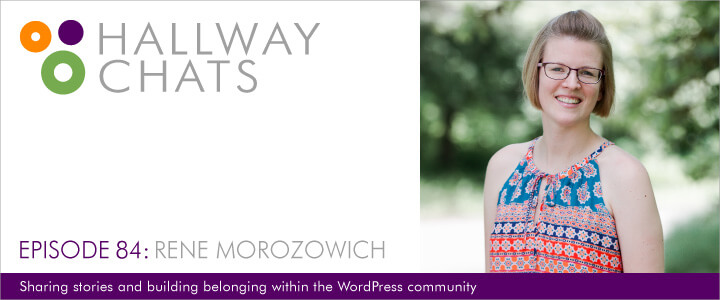 Hallway Chats: Episode 84 - Rene Morozowich
