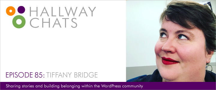 Hallway Chats: Episode 85 - Tiffany Bridge