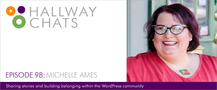 Hallway Chats: Episode 98 - Michelle Ames