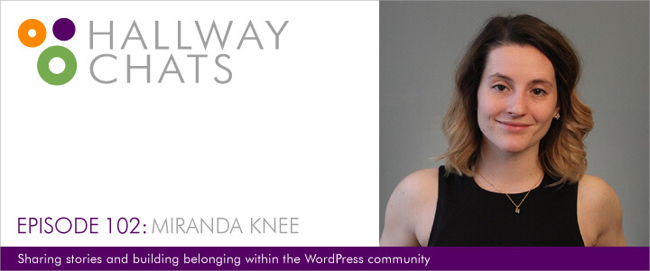 Hallway Chats: Episode 102 - Miranda Knee