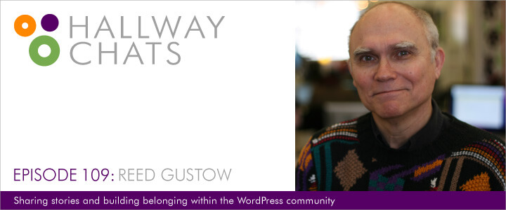 Hallway Chats: Episode 109 - Reed Gustow