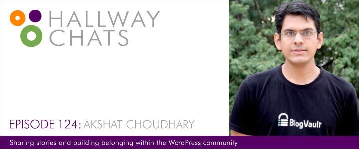 Hallway Chats Episode 124: Akshat Choudhary
