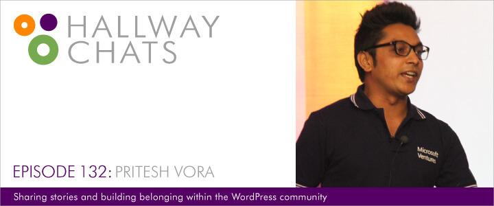 Hallway Chats Episode 132 Pritesh Vora