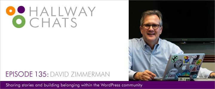 Hallway Chats Episode 135 David Zimmerman