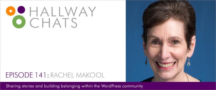 Hallway Chats Episode 141 - Rachel Makool
