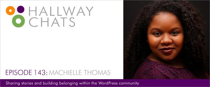 Hallway Chats Episode 143 - Machielle Thomas