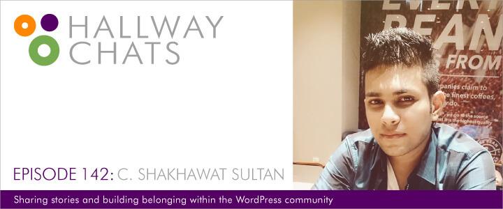 Hallway Chats Episode 142 - C. Shakhawat Sultan