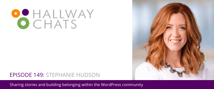 Hallway Chats Episode 149 - Stephanie Hudson
