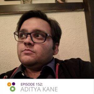 Episode 152: Aditya Kane